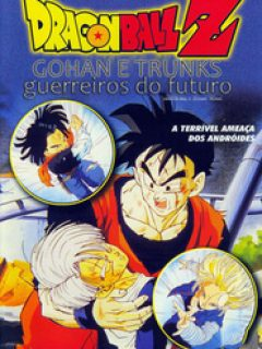 Dragon Ball Z: Gohan e Trunks – Guerreiros do Futuro