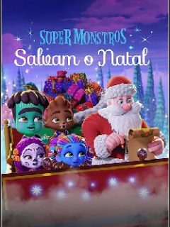 Super Monstros Salvam o Natal