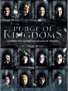Purge of Kingdoms – Uma Paródia Não Autorizada de Game of Thrones