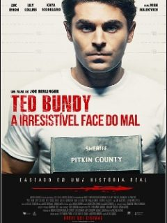 Ted Bundy: A Irresistível Face do Mal